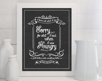 Sorry For What I Said When I Was Hungry - print - Kitchen, Chalk, Chalkboard, Art, Eat, Food, Sign