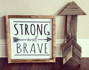 Strong and Brave sign & Rustic arrow