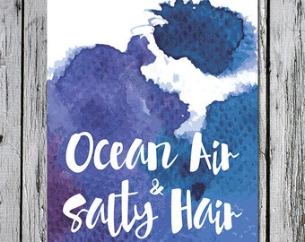 Ocean Air & Salty Hair 8.5 x 11 printable quote - beach house, summer-loving, inspirational quote for mermaids