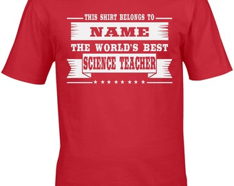 Science Teacher Men's T-Shirt World's Best Science Teacher Personalised Choose The Name! Gift Idea Physics Chemistry Biologist School Cool