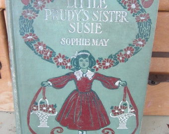 Antique Victorian Children's Book Little Prudy's Sister Susy Decorative Cover