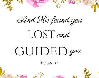 Islamic Art Print- He Found You Lost and Guided You