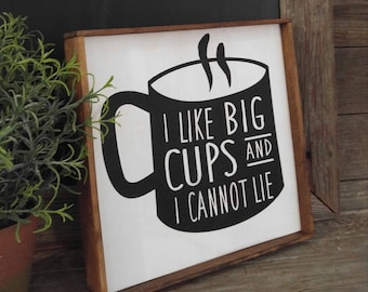 I like big cups and I cannot lie sign,coffee sign,framed sign,kitchen sign,wood sign,coffee bar,coffee lover,handpainted sign,funny sign