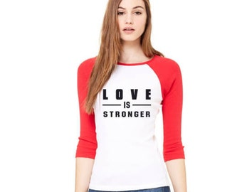 Love is Stronger Raglan positive t-shirt red and white HPL1147