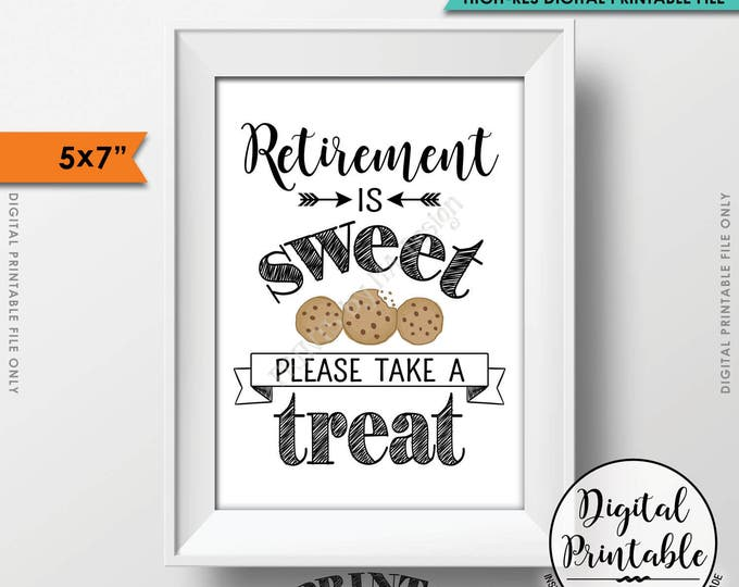 "Retirement Party Sign, Dessert Sign, Retirement Sign, Retirement is Sweet Please Take a Treat, Cookie, 5x7"" Instant Download Printable File"