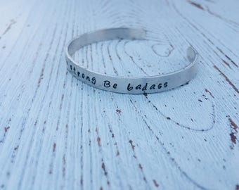 "Cuff bracelet ""be brave be strong be badass"" inspirational quote"