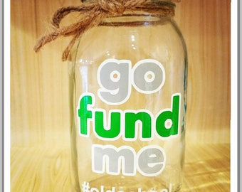 Go Fund Me #oldschool coin jar - for when you are perfectly capable of funding yourself - bank - coin jar -  slotted lid - made to order