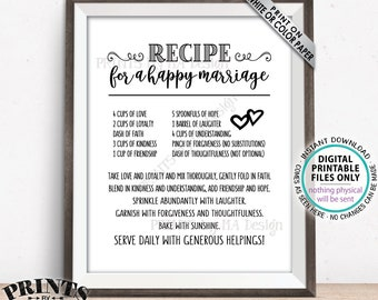 """Recipe for a Happy Marriage Sign, Key to a Happy Marriage, Funny, Cute, Wedding Advice for Marriage, PRINTABLE 8x10/16x20"""" Wedding Sign <ID>"""