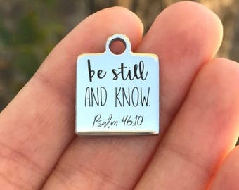 Religious Stainless Steel Charm - Be Still And Know - Laser Engraved - Silver Square - 16mm x 20mm - Quantity Options - ZF521