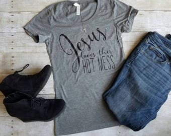 Jesus Loves This Hot Mess Shirt, Christian shirt, Inspirational Shirt, Jesus Shirt