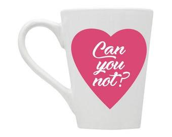 Can you not? Vinyl Decal 14oz Mug // Ceramic Mug // Can You Not // Can You Not Mug // Funny Mug // Gift Idea // Gift for Her // Sassy //