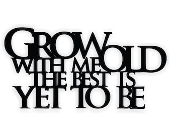 Word Art Wood 3D Cutout Grow Old With Me The Best Is Yet To Be by MRC Wood Products