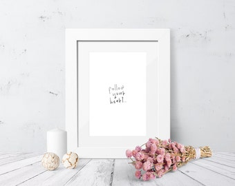 Instant Download - Calligraphy Print - Follow Your Heart - Hand Lettering - Printable Art - Wall Decor