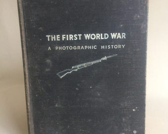The First World War--A Photographic History