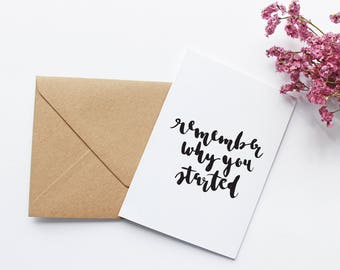 Remember Why You Started Motivational Calligraphy A6 Card Modern Typography Brush Lettering Hand Lettered Design