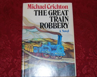 The Great Train Robbery by Michael Crichton Book Club Edition