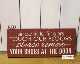 Remove Shoes Sign/Since Little fingers Touch our Floors/Please Remove Your Shoes at The Door/Handpainted/YOU Choose Color/Hand paintd/Wood