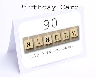 Scrabble 90th Birthday Card --- 90 its only 9 in scrabble (2 gifts in 1)