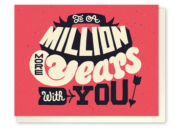 To A Million More Years with You! Anniversary Card
