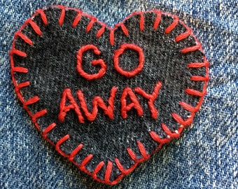 GO AWAY Hand Embroidered Denim Patch