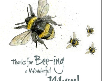 Thanks for Bee-ing a Wonderful Mum Card - Mother's Day Card, Blank Inside, Bumble Bee, Bee Print