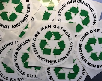 """Grateful Dead Sticker-St. Stephen One Man Gathers What Another Man Spills Recycle-4"""""""