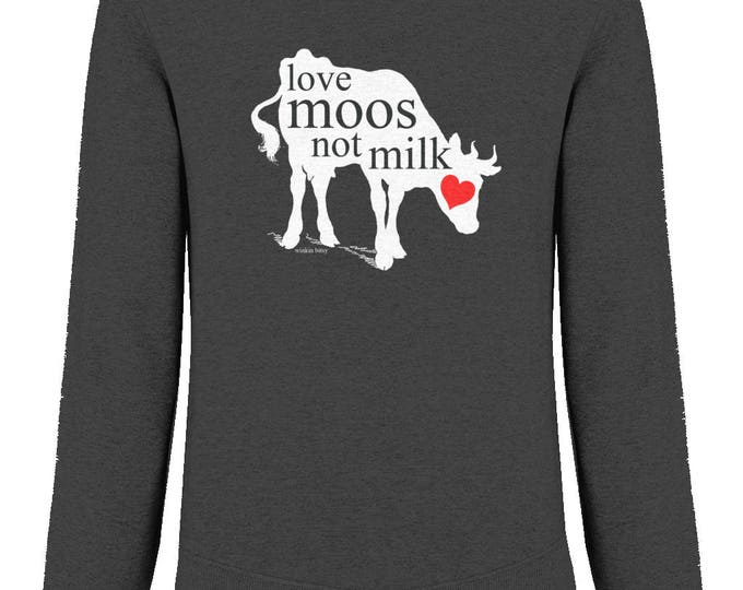 Vegan 'Love Moos Not Milk' Cow Unisex Organic Cotton Raglan Sweatshirt. Black.