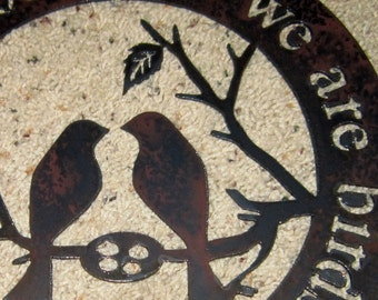 Without Love...Metal Art-Love Birds-Valentines Day Gift-Romance-Rustic-Primitive