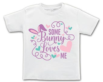 Some Bunny Loves Me - Pink words Design. Easter outfit. / Boys / Girls / Infant / Toddler / Youth sizes