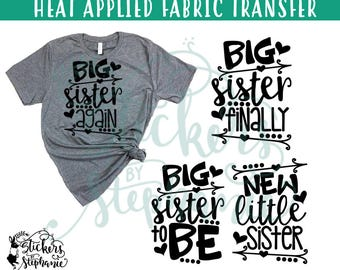 IRON On v122-U Big Sister Finally Again To Be New Little Sister T-Shirt Transfer *Specify Color Choice in Notes or BLACK Vinyl