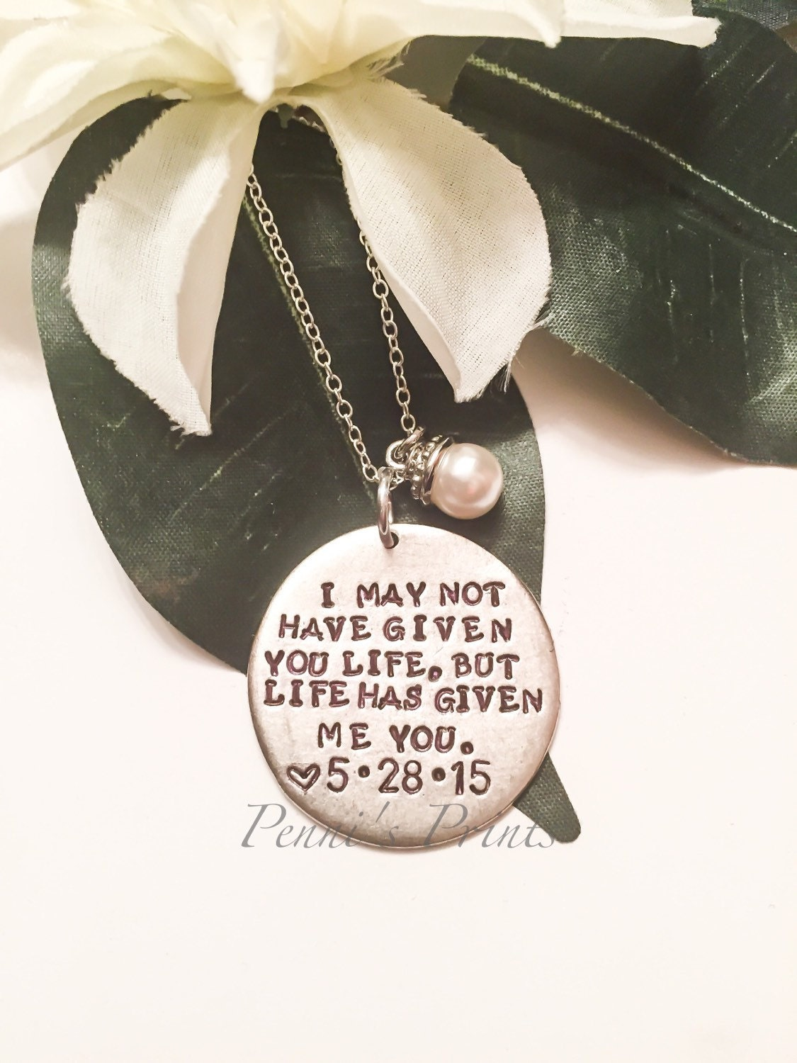 Hand Stamped I May Not Have Given You Life But Life Has Given