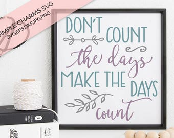 Make the Days Count cut file for Silhouette & Cricut type cutting machines