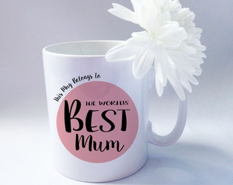 Mothers Day gift - mothers day Mug - Worlds Best Mum 10 oz Ceramic Mug - gifts for her - mums presents