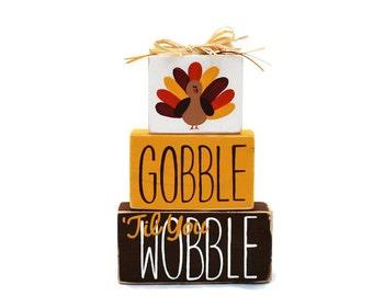Gobble Till You Wobble Thankgsiving Turkey WoodenBlock Shelf Sitter Stack