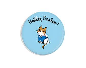 Hello Sailor Nautical Pins Cute Magnet Gift For Her Sailor Cat Fridge Magnet Cat Pin Badge Pinback Button Cat Button Funny Pins
