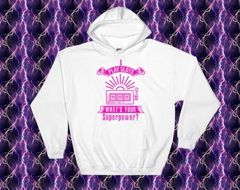 I Play Slots - What's Your Superpower? Superpower Slot Hoodie S-5XL
