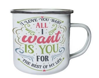 I Love You Baby All ,Tin, Enamel 10oz Mug w172e