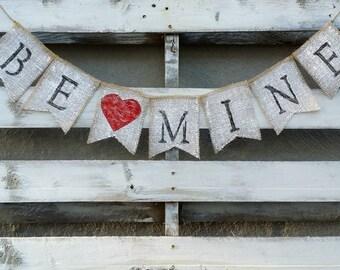 Be Mine Valentines Burlap Banner, Valentines Banner, Valentines Decor, Rustic Valentines Wedding Decor, Valentines Photo Prop