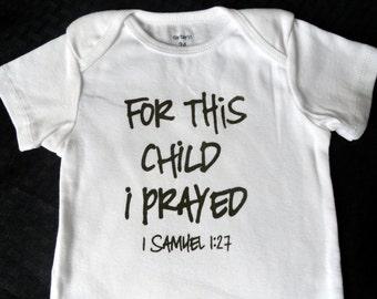 For This Child I Prayed White Bodysuit, For This Child I prayed gift, white bodysuit