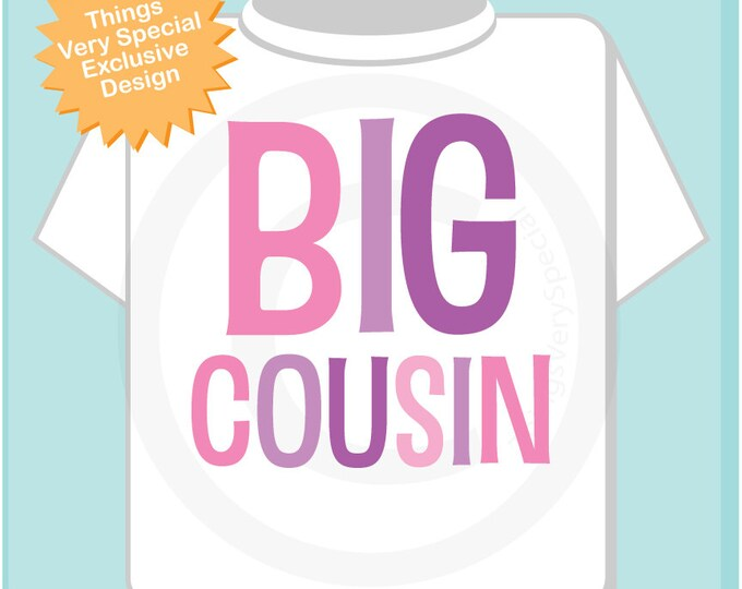 Big Cousin Shirt, Big CousinShirt or Onesie, Infant, Toddler or Youth sizes t-shirt (03132014g)