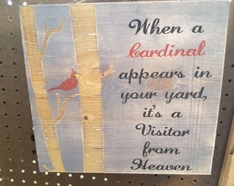 Rustic wood sign When a cardinal appears in your yard it's a visitor from Heaven