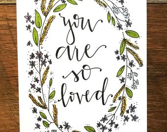 "Hand Lettered Print ""You Are So Loved"" **Can Customize**"