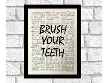 Bathroom Humor Art Print, Brush Your Teeth, Bathroom Decor, Quote for Bathrooms, Kids Bathroom print art on 8x10 upcycled dictionary page