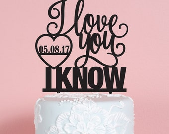 I love You I know with Date Wedding Cake Topper