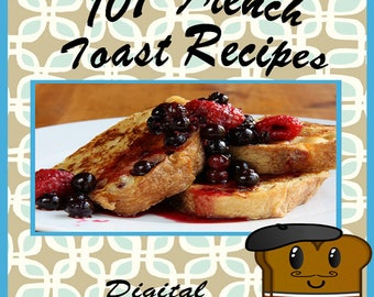 107 French Toast Recipes E-Book Cookbook Digital Download