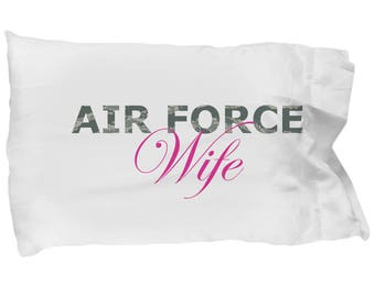 Air Force Wife - Pillow Case - Deployment Gift - Handmade Gift For Her - Gift For Women - Military Combat Pilot