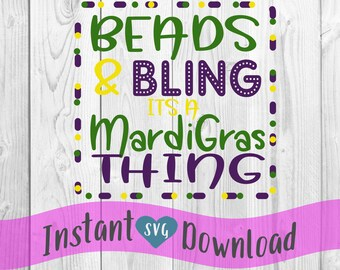Beads & Bling its a Mardi Gras Thing SVG Design File, Cut File Silhouette and Cricut