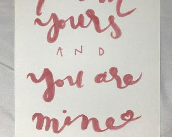 I Am Yours Print