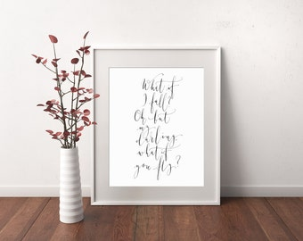 What if I fall? Oh but my darling... - Instant download printable wall art - motivational - printable quote in calligraphy