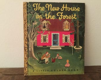 Little Golden Book  The New House in the Forest    by Lucy Sprague Mitchell Illustrated by Eloise Wilkin